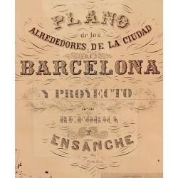 Plano de los alrededores de Barcelona y proyecto de reforma y ensanche de Ildefonso Cerdá