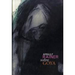 Arnulf Rainer sobre Goya